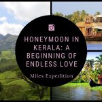 Honeymoon in Kerala: A Beginning of Endless Love